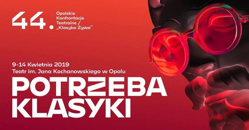 """Potrzeba klasyki, czyli 44. Opolskie Konfrontacje Teatralne /""""Klasyka Żywa"""""""