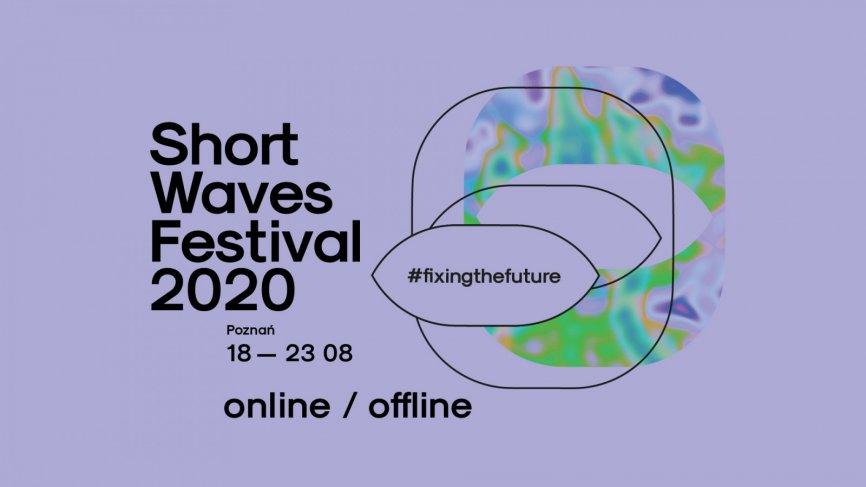 12. Short Waves Festival - hybrydowa forma online/offline
